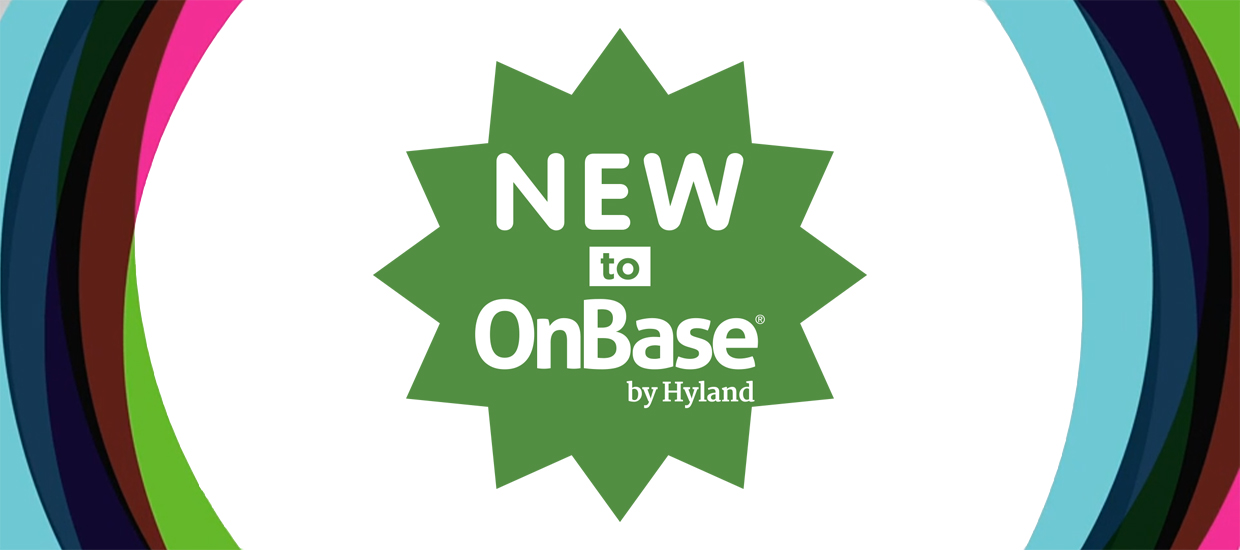 New to OnBase